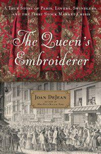 Queen's Embroiderer, Joan DeJean