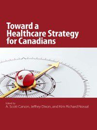 Queen's Policy Studies: Toward a Healthcare Strategy for Canadians