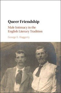 Queer Friendship, George E. Haggerty