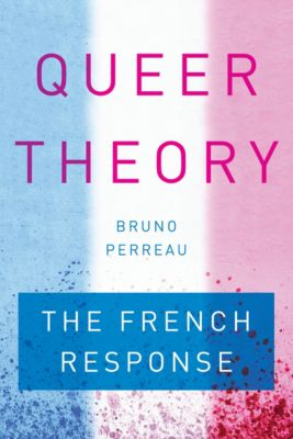 Queer Theory, Bruno Perreau