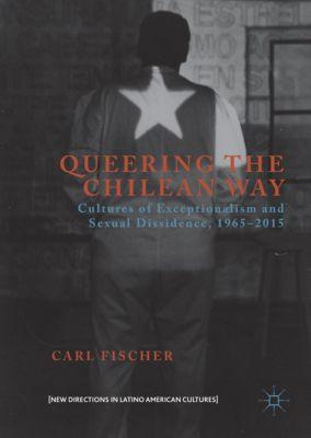 Queering the Chilean Way, Carl Fischer