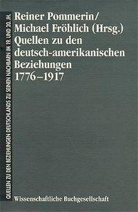 Quellen zu den deutsch-amerikanischen Beziehungen 1776-1917