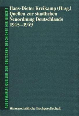 Quellen zur staatlichen Neuordnung Deutschlands 1945-1949