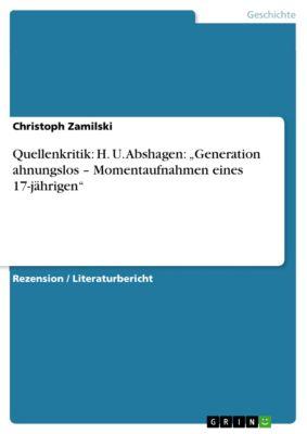 """Quellenkritik: H. U. Abshagen: """"Generation ahnungslos – Momentaufnahmen eines 17-jährigen"""", Christoph Zamilski"""
