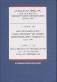 Quellensammlung zur Geschichte der deutschen Sozialpolitik 1867 bis 1914: Von der Kaiserlichen Sozialbotschaft bis zu den Februarerlassen Wilhelms II. (1881-1890)