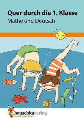 Quer durch die 1. Klasse, Mathe und Deutsch - Übungsblock - Andrea Guckel pdf epub