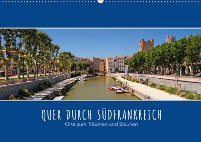Quer durch Südfrankreich (Wandkalender 2019 DIN A2 quer), Reinhold Ratzer