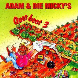 Querbeet 3, Adam & Die Micky's