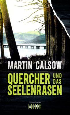 Quercher: Quercher und das Seelenrasen, Martin Calsow