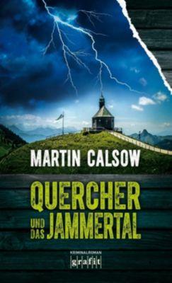 Quercher und das Jammertal, Martin Calsow