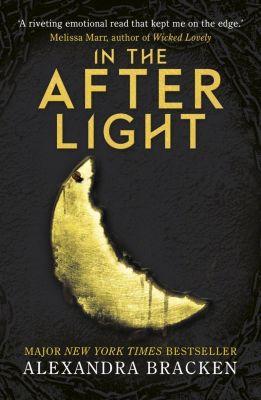 Quercus Children's Books: In the Afterlight, Alexandra Bracken