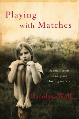 Quercus: Playing with Matches, Carolyn Wall