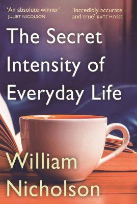 Quercus: The Secret Intensity of Everyday Life, William Nicholson