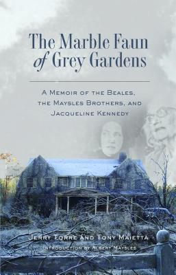 Querelle Press: The Marble Faun of Grey Gardens, Tony Maietta, Jerry Torre