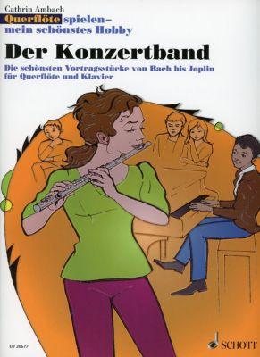 Querflöte spielen - mein schönstes Hobby, Der Konzertband, Flöte und Klavier, Klavierpartitur u. Flötenstimme, Cathrin Ambach
