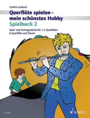 Querflöte spielen - mein schönstes Hobby, Spielbuch für Querflöte und Klavier, Cathrin Ambach