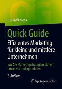 Quick Guide Effizientes Marketing für kleine und mittlere Unternehmen, Ursula Behrens