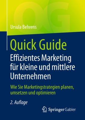 Quick Guide: Quick Guide Effizientes Marketing für kleine und mittlere Unternehmen, Ursula Behrens