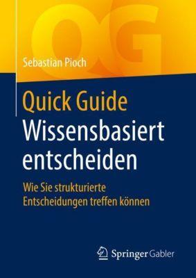 Quick Guide Wissensbasiert entscheiden - Sebastian Pioch pdf epub