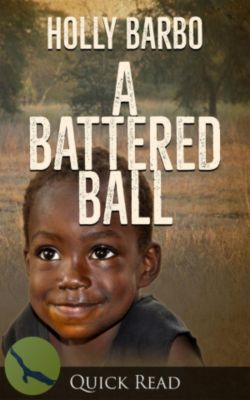 Quick Reads: A Battered Ball (Quick Reads, #4), Holly Barbo