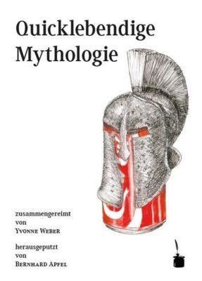 Quicklebendige Mythologie, Yvonne Weber