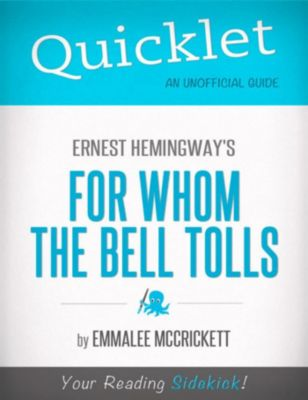a summary of ernest hemingways for whom the bell tolls Ernest hemingway ernest miller triumphs such as for whom the bell tolls prize a detailed summary of ernest hemingway's life and works with links.