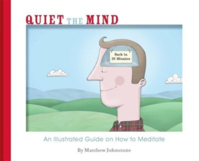 Quiet the Mind, Matthew Johnstone