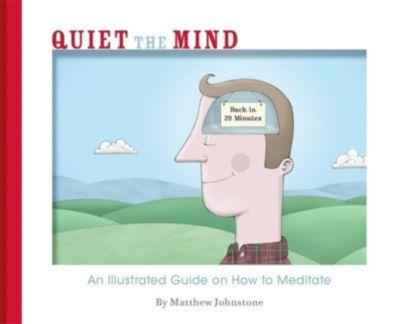 Quiet the Mind, Matthew Johnstone