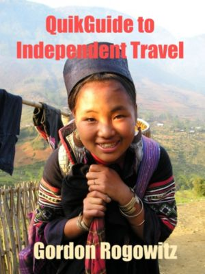 QuikGuide to Independent Travel, Gordon Rogowitz