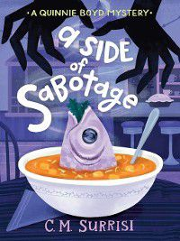 Quinnie Boyd Mysteries: A Side of Sabotage, C. M. Surrisi