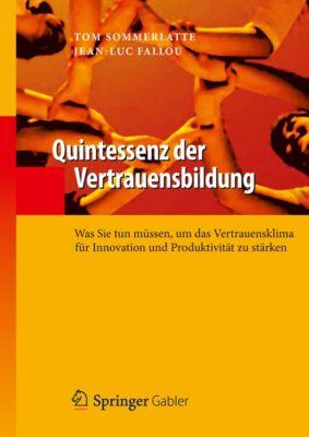 Quintessenz-Reihe: Quintessenz der Vertrauensbildung, Tom Sommerlatte, Jean-Luc Fallou