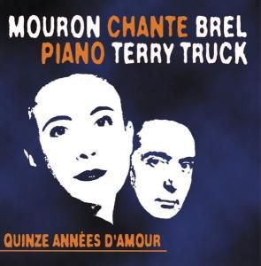 Quinze Annees D'Amour, Terry Mouron & Truck