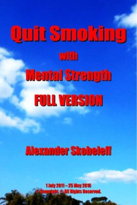 Quit Smoking with Mental Strength Full Version, Alexander Skobeleff