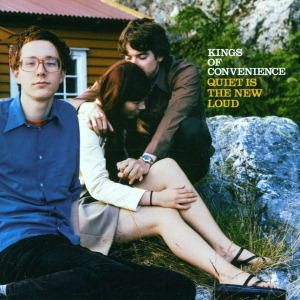 Quite Is The Loud, Kings Of Convenience