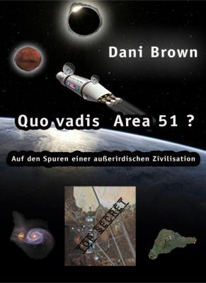 Quo vadis Area 51?, Dani Brown