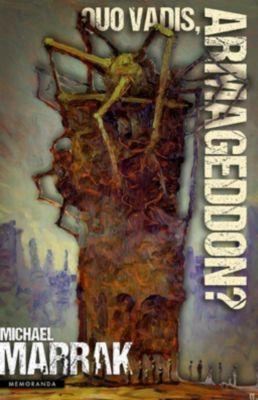 Quo Vadis, Armageddon? - Michael Marrak |