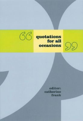 Quotations for All Occasions, Catherine Frank
