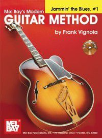 &quote;Modern Guitar Method&quote; Series Jammin' the Blues, #1, Frank Vignola