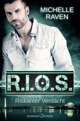 R.I.O.S. Riskanter Verdacht - Michelle Raven |