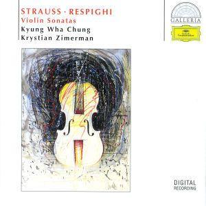 R. Strauss / Respighi: Violin Sonatas, Kyung-Wha Chung, Krystian Zimerman