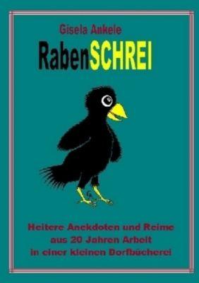 RabenSCHREI - Gisela Ankele  