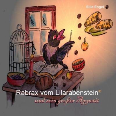 Rabrax vom Lilarabenstein und sein großer Appetit, Ellie Engel