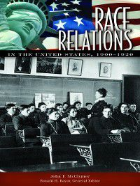 Race Relations in the United States, 1900-1920, John Mcclymer