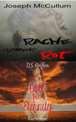 Rache schmeckt rot & Call for Eternity, Joseph McCullum