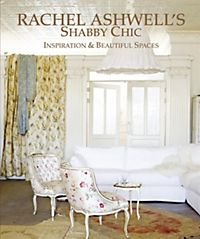 chic shabby chic buch von rachel ashwell portofrei. Black Bedroom Furniture Sets. Home Design Ideas