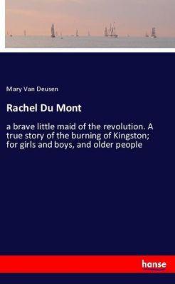 Rachel Du Mont, Mary Van Deusen