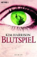 Rachel Morgan Band 2: Blutspiel, Kim Harrison