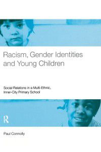 Racism, Gender Identities and Young Children, Paul Connolly