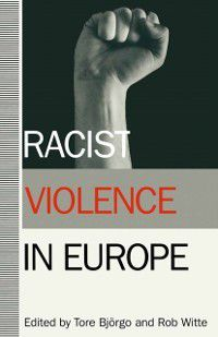 Racist Violence in Europe, Tore Bjorgo, Rob Witte
