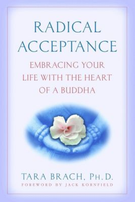Radical Acceptance, Tara Brach